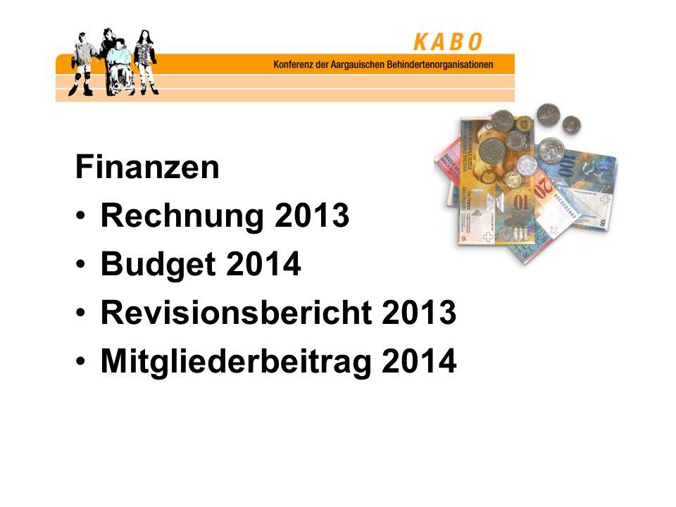 Finanzen Rechnung 2013 Budget 2014 Revisionsbericht 2013 Mitgliederbeitrag 2014
