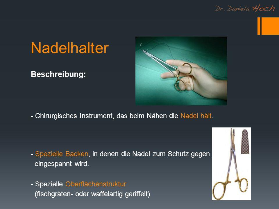 Nadelhalter - Chirurgisches Instrument, das beim Nähen die Nadel hält. Beschreibung: - Spezielle Backen, in denen die Nadel zum Schutz gegen Verrutsch