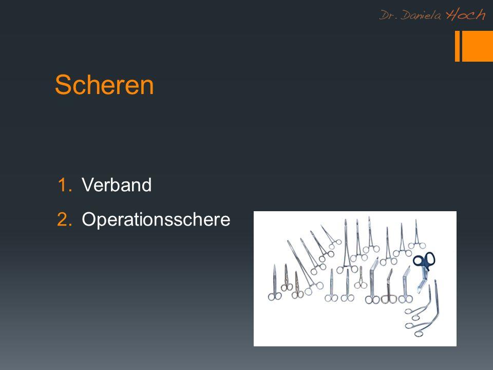Scheren 1.Verband 2.Operationsschere