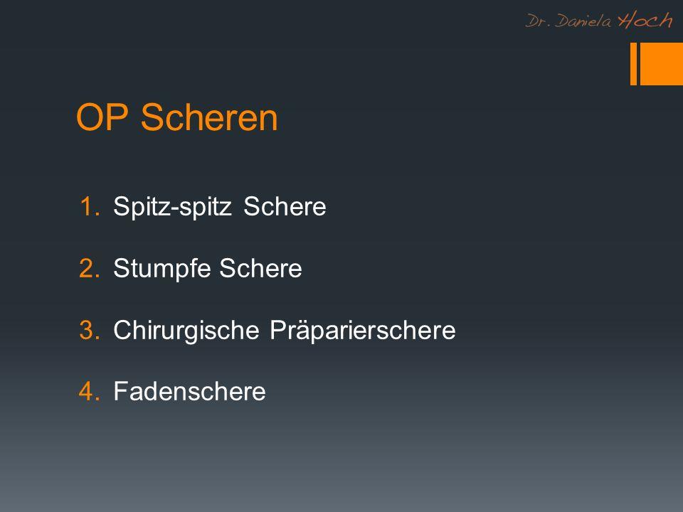 OP Scheren 1.Spitz-spitz Schere 2.Stumpfe Schere 3.Chirurgische Präparierschere 4.Fadenschere