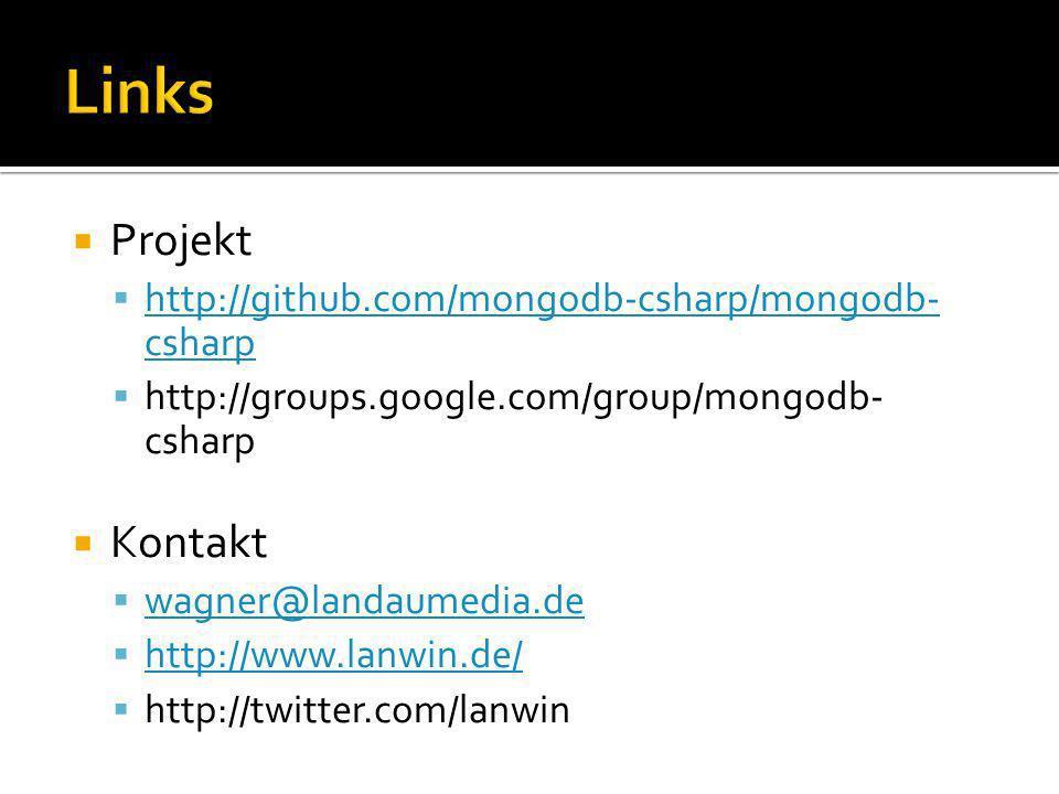 Projekt http://github.com/mongodb-csharp/mongodb- csharp http://github.com/mongodb-csharp/mongodb- csharp http://groups.google.com/group/mongodb- csha