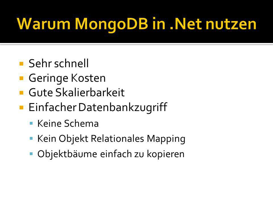 MongoDB unterstützt nur UTC Dates MongoDB unterstützt kein Decimal/Currency Lösungen in der Projekt FAQ Nicht alle APIs in MongoDB-CSharp Über Documents realisierbar