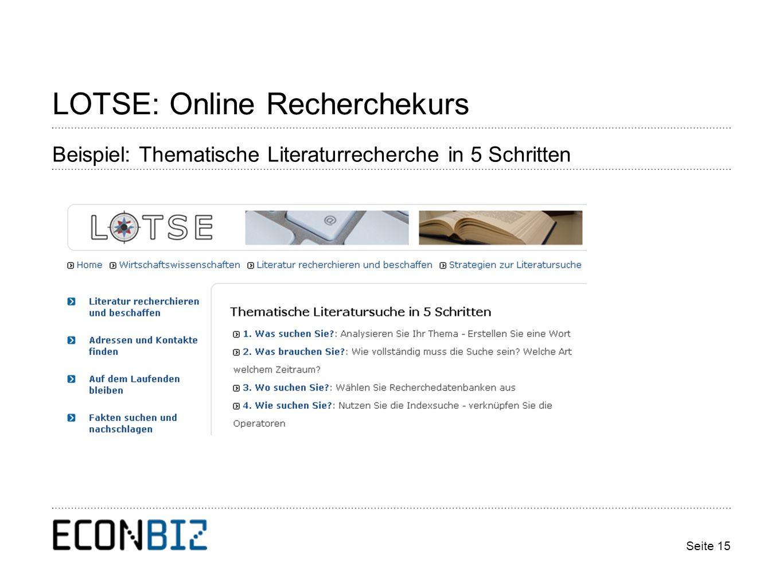 Seite 15 LOTSE: Online Recherchekurs Beispiel: Thematische Literaturrecherche in 5 Schritten