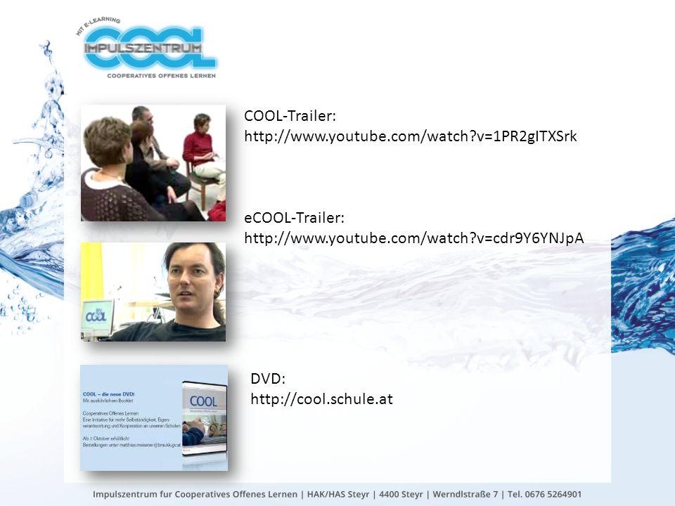 COOL-Trailer: http://www.youtube.com/watch?v=1PR2gITXSrk eCOOL-Trailer: http://www.youtube.com/watch?v=cdr9Y6YNJpA DVD: http://cool.schule.at