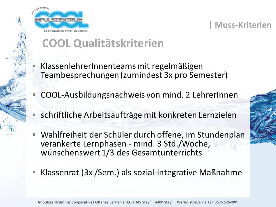 gtn gmbh COOL Qualitätskriterien KlassenlehrerInnenteams mit regelmäßigen Teambesprechungen (zumindest 3x pro Semester) COOL-Ausbildungsnachweis von m