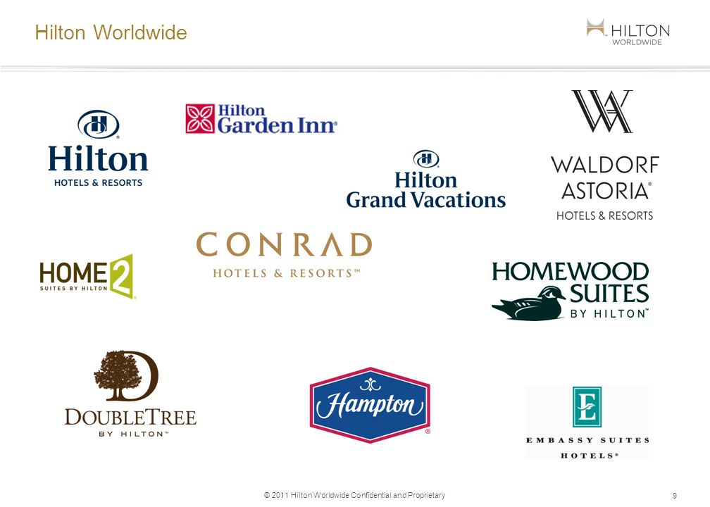 © 2011 Hilton Worldwide Confidential and Proprietary Hilton Worldwide 9