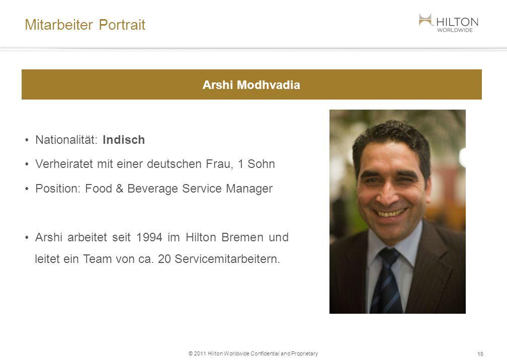 © 2011 Hilton Worldwide Confidential and Proprietary Nationalität: Indisch Verheiratet mit einer deutschen Frau, 1 Sohn Position: Food & Beverage Serv