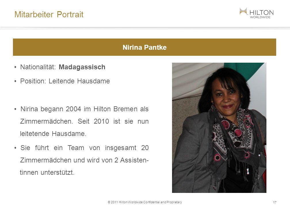 © 2011 Hilton Worldwide Confidential and Proprietary Nationalität: Madagassisch Position: Leitende Hausdame Nirina begann 2004 im Hilton Bremen als Zi