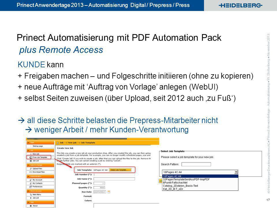 © Heidelberger Druckmaschinen AG Prinect Anwendertage 2013 – Automatisierung Digital / Prepress / Press Prinect Automatisierung mit PDF Automation Pac