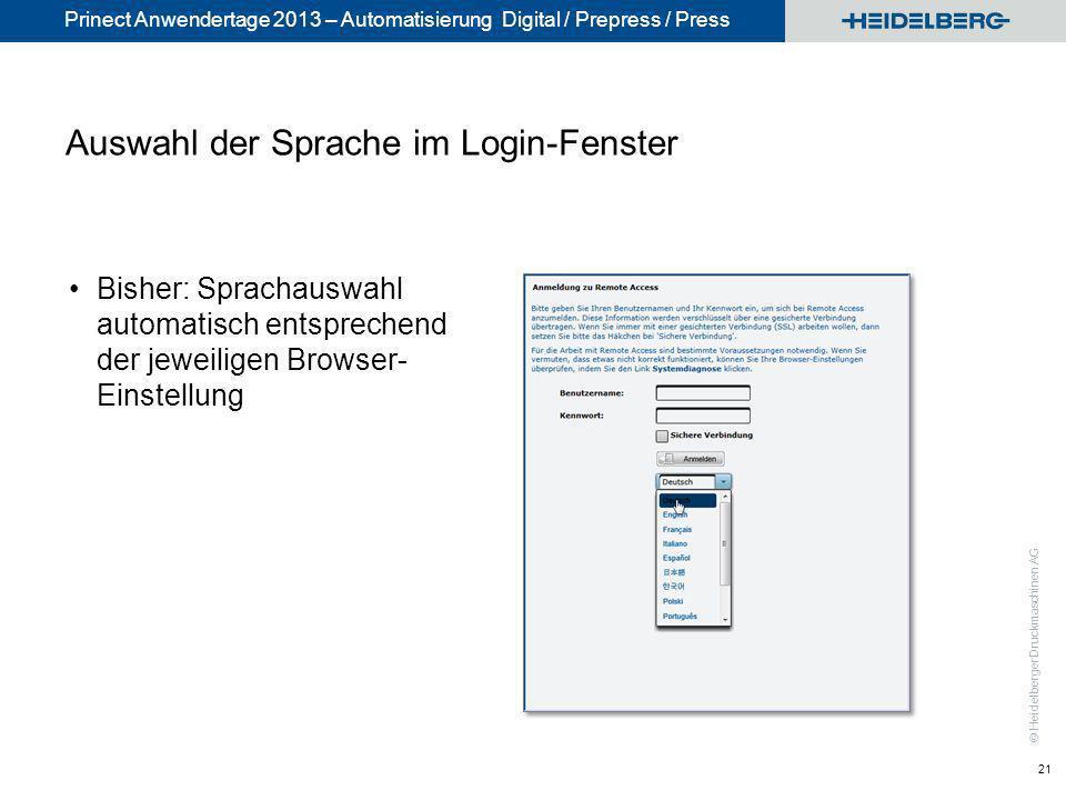 © Heidelberger Druckmaschinen AG Prinect Anwendertage 2013 – Automatisierung Digital / Prepress / Press Auswahl der Sprache im Login-Fenster Bisher: S