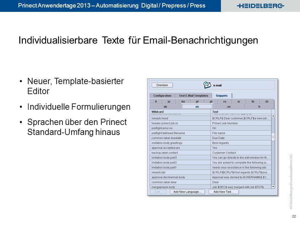 © Heidelberger Druckmaschinen AG Prinect Anwendertage 2013 – Automatisierung Digital / Prepress / Press Individualisierbare Texte für Email-Benachrich