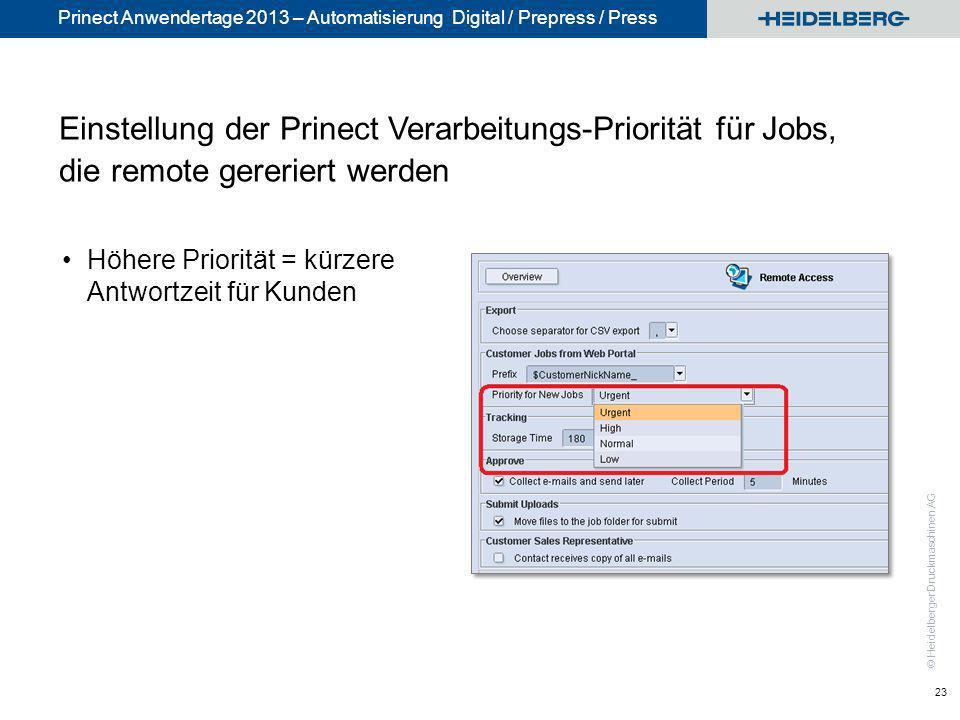 © Heidelberger Druckmaschinen AG Prinect Anwendertage 2013 – Automatisierung Digital / Prepress / Press Einstellung der Prinect Verarbeitungs-Prioritä