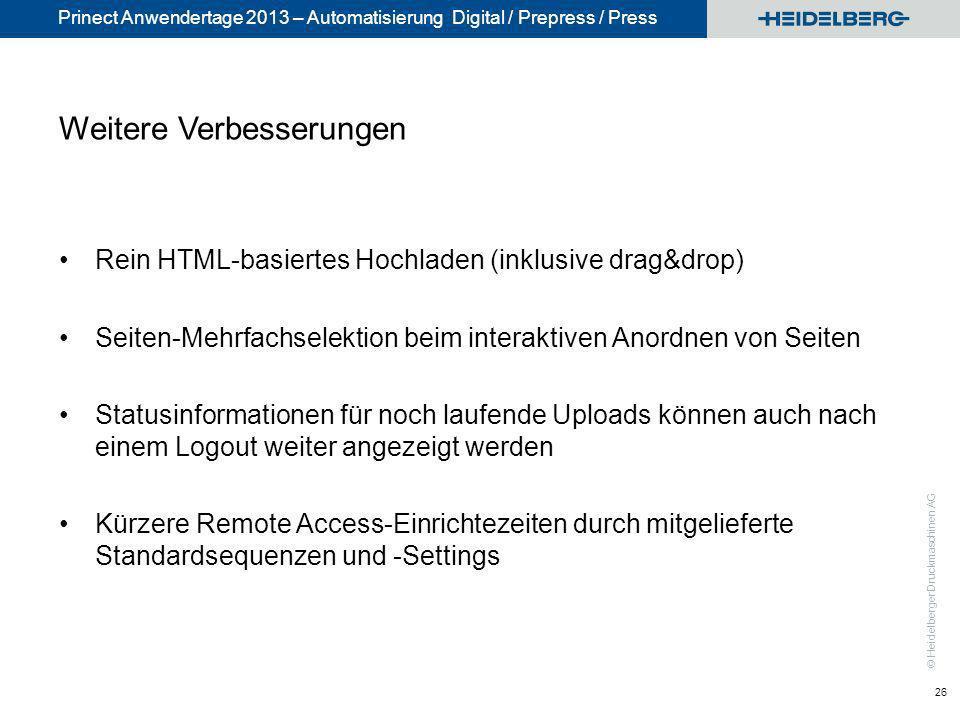 © Heidelberger Druckmaschinen AG Prinect Anwendertage 2013 – Automatisierung Digital / Prepress / Press Weitere Verbesserungen Rein HTML-basiertes Hoc