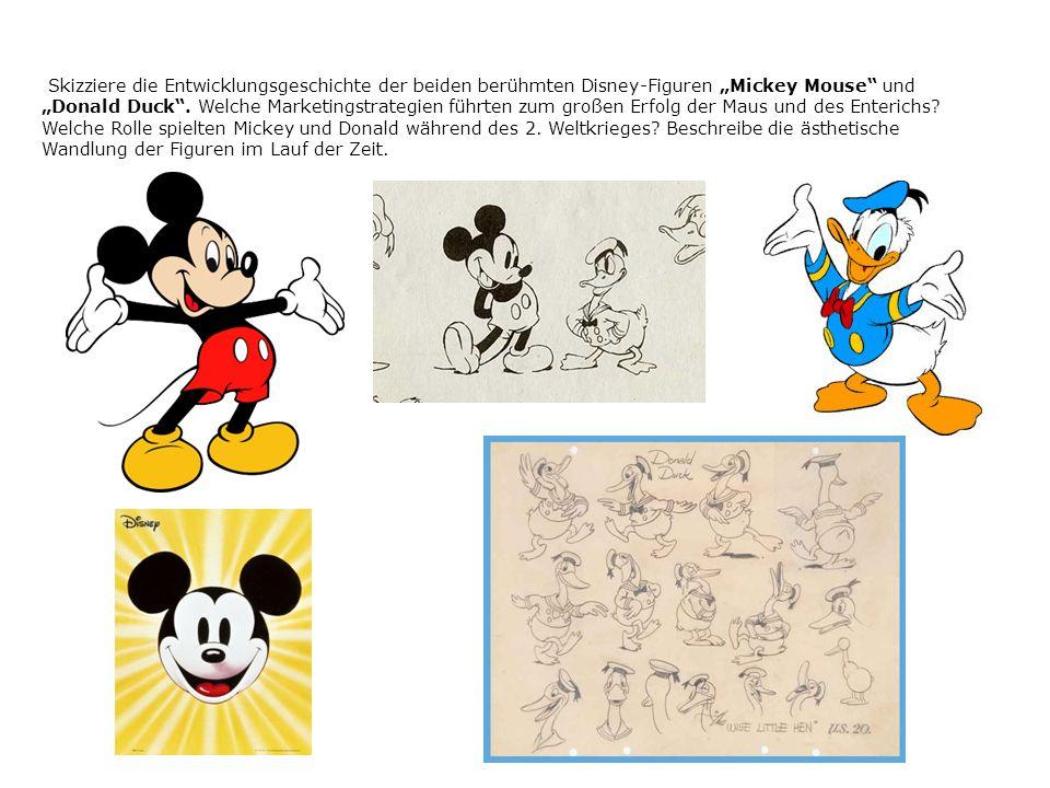 Skizziere die Entwicklungsgeschichte der beiden berühmten Disney-Figuren Mickey Mouse und Donald Duck. Welche Marketingstrategien führten zum großen E