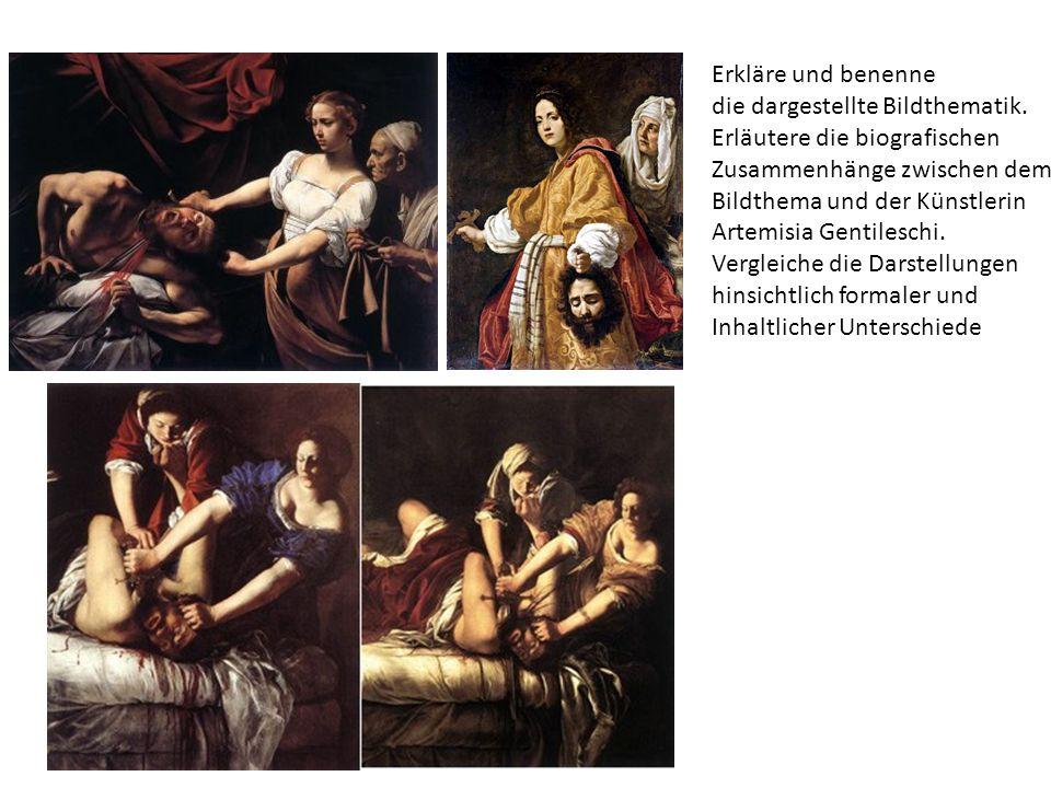 Erkläre und benenne die dargestellte Bildthematik. Erläutere die biografischen Zusammenhänge zwischen dem Bildthema und der Künstlerin Artemisia Genti