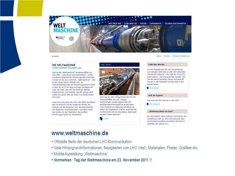 www.weltmaschine.de Offizielle Seite der deutschen LHC-Kommunikation Viele Hintergrundinformationen, Neuigkeiten vom LHC (rss!), Materialien, Poster,