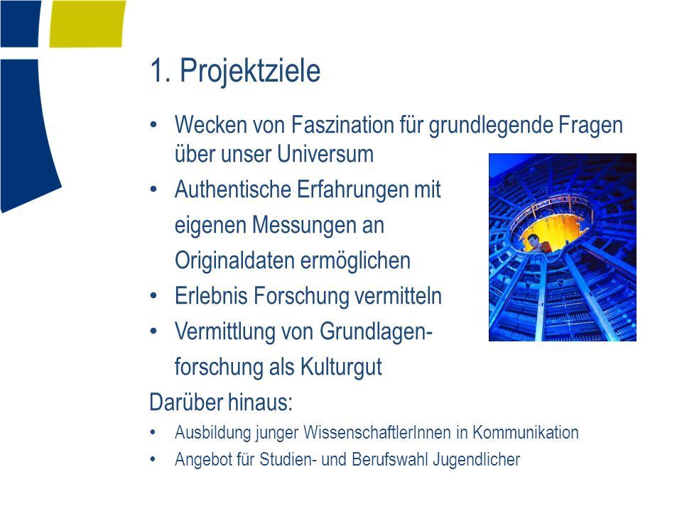 In Vorbereitung durch das Netzwerk… Einführende Materialien für die Schule Fact Sheet für Schüler Experiment-Sammlung für Projektwochen Anfang 2012 : Beginn des Cosmic- Projektes in ganz Deutschland…