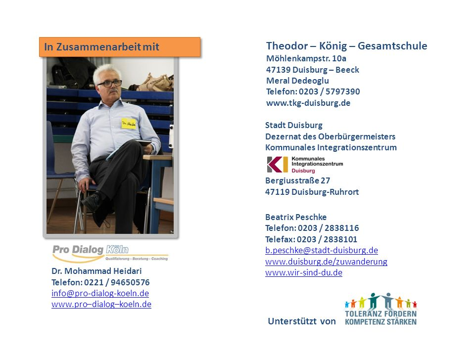 Dr. Mohammad Heidari Telefon: 0221 / 94650576 info@pro-dialog-koeln.de www.pro–dialog–koeln.de Stadt Duisburg Dezernat des Oberbürgermeisters Kommunal