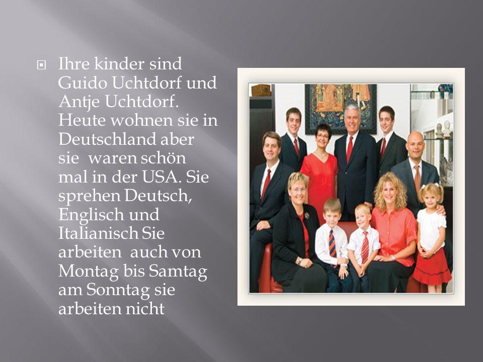 Ihre kinder sind Guido Uchtdorf und Antje Uchtdorf.