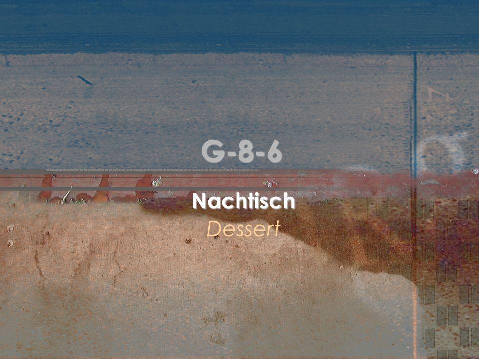 G-8-6: Wichtige Vokabeln der Nachtisch dessert der Nachtisch = dessert grob = rough, coarse, ill-mannered grob = rough, coarse, ill-mannered Ich muss aufs Klo.