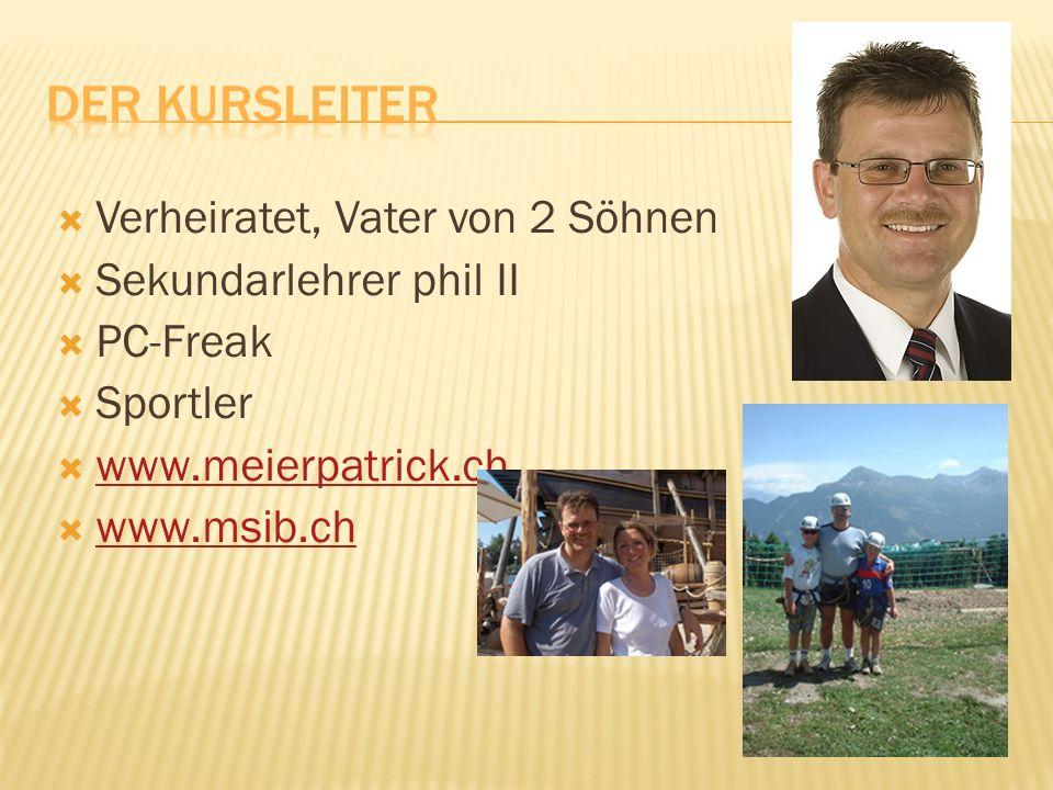 Verheiratet, Vater von 2 Söhnen Sekundarlehrer phil II PC-Freak Sportler www.meierpatrick.ch www.msib.ch