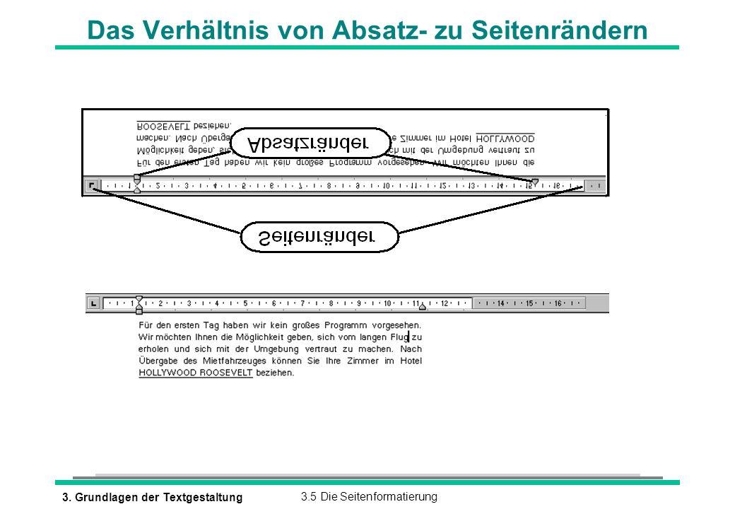 3. Grundlagen der Textgestaltung3.5 Die Seitenformatierung Das Verhältnis von Absatz- zu Seitenrändern