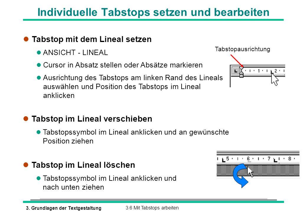 3. Grundlagen der Textgestaltung3.6 Mit Tabstops arbeiten Individuelle Tabstops setzen und bearbeiten l Tabstop mit dem Lineal setzen l ANSICHT - LINE