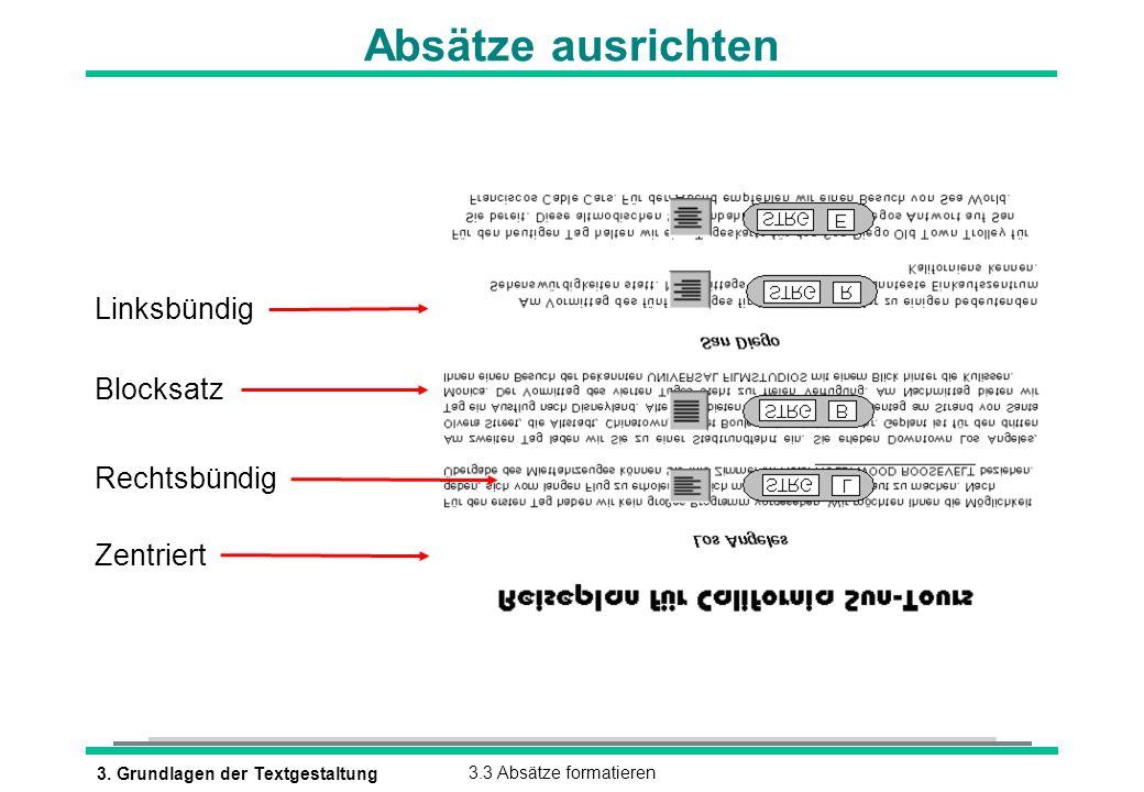 3. Grundlagen der Textgestaltung3.3 Absätze formatieren l Linksbündig l Zentriert l Rechtsbündig l Blocksatz Absätze ausrichten