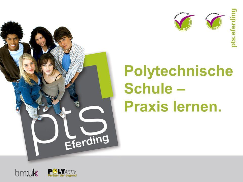 Polytechnische Schule – Praxis lernen. pts.eferding Eferding