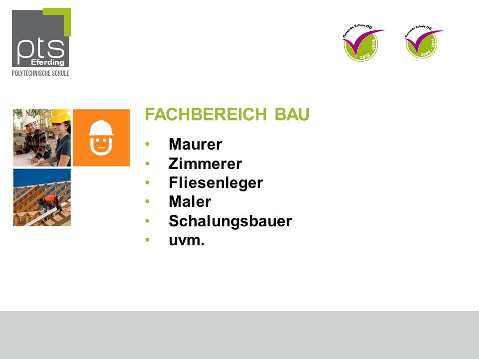 FACHBEREICH BAU Maurer Zimmerer Fliesenleger Maler Schalungsbauer uvm. Eferding