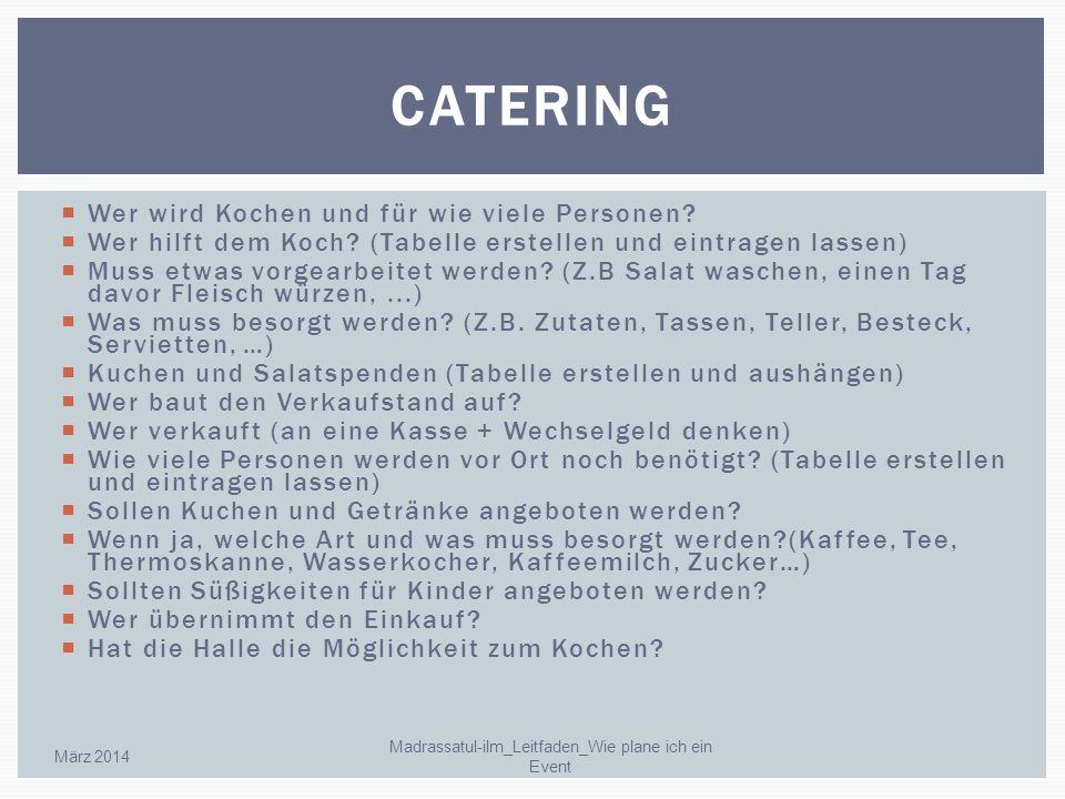 Wer wird Kochen und für wie viele Personen? Wer hilft dem Koch? (Tabelle erstellen und eintragen lassen) Muss etwas vorgearbeitet werden? (Z.B Salat w