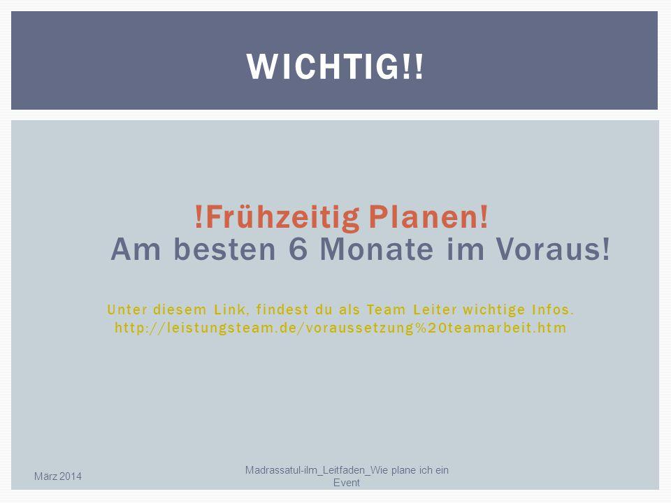 !Frühzeitig Planen! Am besten 6 Monate im Voraus! Unter diesem Link, findest du als Team Leiter wichtige Infos. http://leistungsteam.de/voraussetzung%