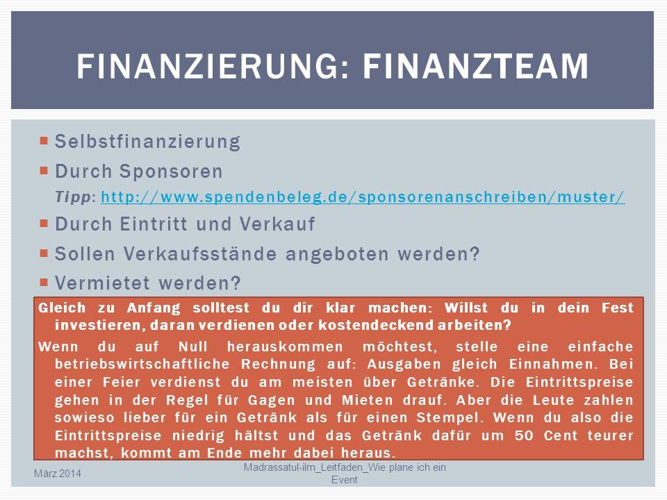Selbstfinanzierung Durch Sponsoren Tipp: http://www.spendenbeleg.de/sponsorenanschreiben/muster/http://www.spendenbeleg.de/sponsorenanschreiben/muster
