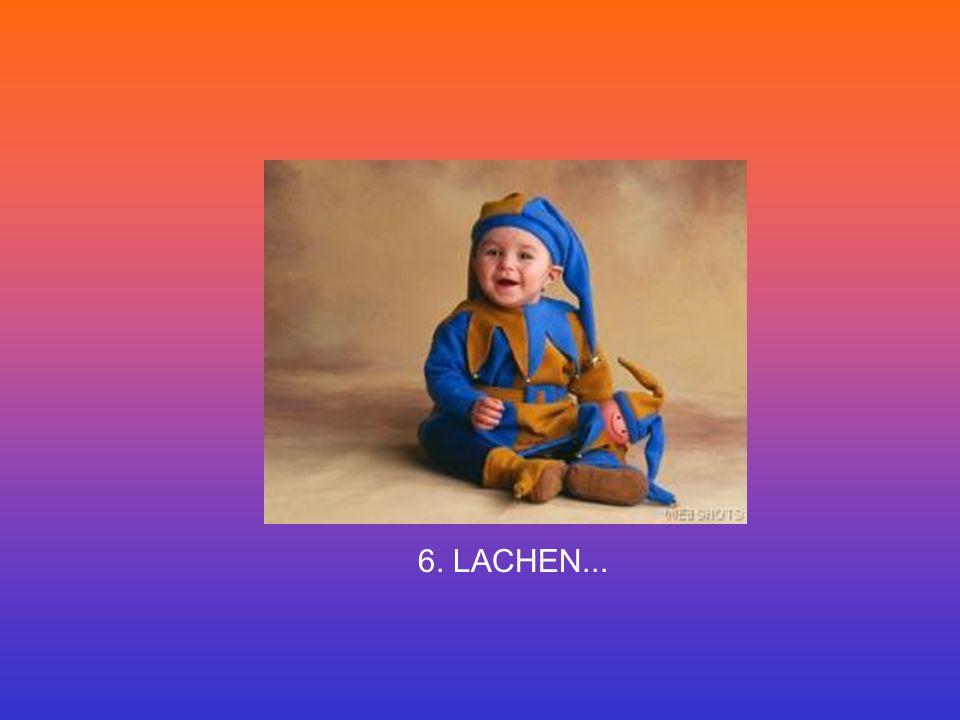 6. LACHEN...