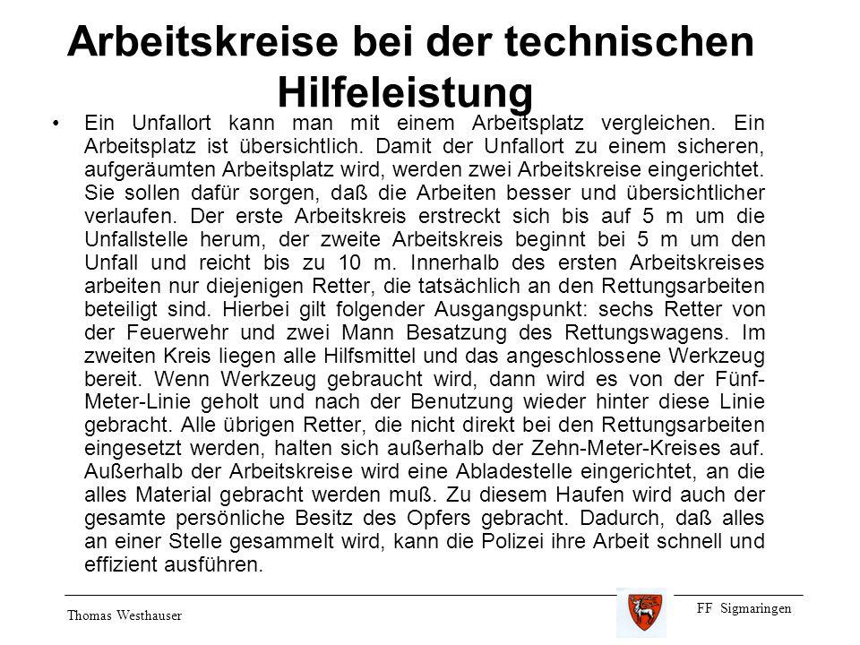 FF Sigmaringen Thomas Westhauser Arbeitskreise bei der technischen Hilfeleistung Ein Unfallort kann man mit einem Arbeitsplatz vergleichen. Ein Arbeit