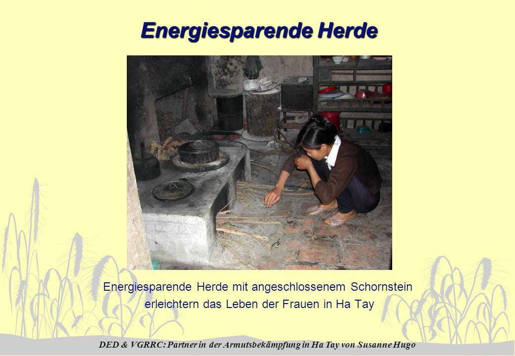 DED & VGRRC: Partner in der Armutsbekämpfung in Ha Tay von Susanne Hugo Energiesparende Herde Energiesparende Herde mit angeschlossenem Schornstein erleichtern das Leben der Frauen in Ha Tay