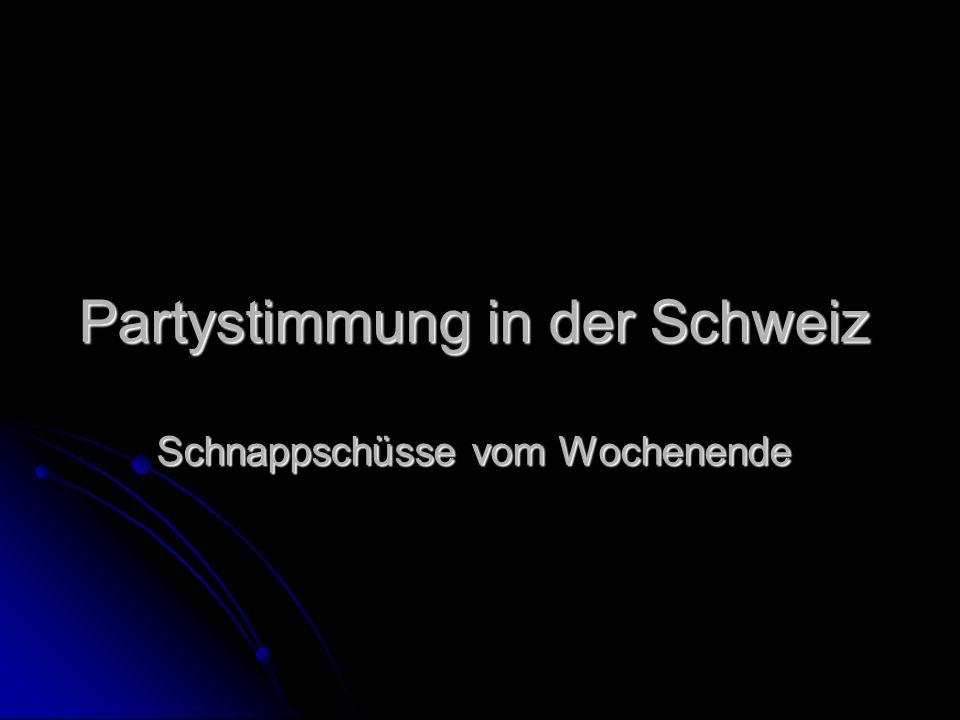 Partystimmung in der Schweiz Schnappschüsse vom Wochenende