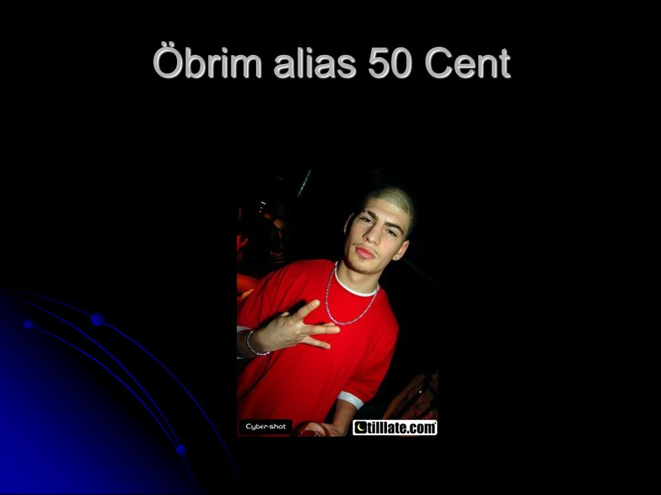 Öbrim alias 50 Cent