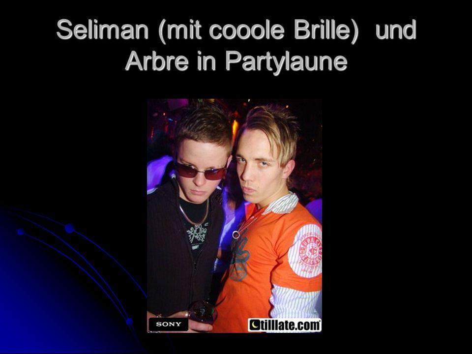 Seliman (mit cooole Brille) und Arbre in Partylaune