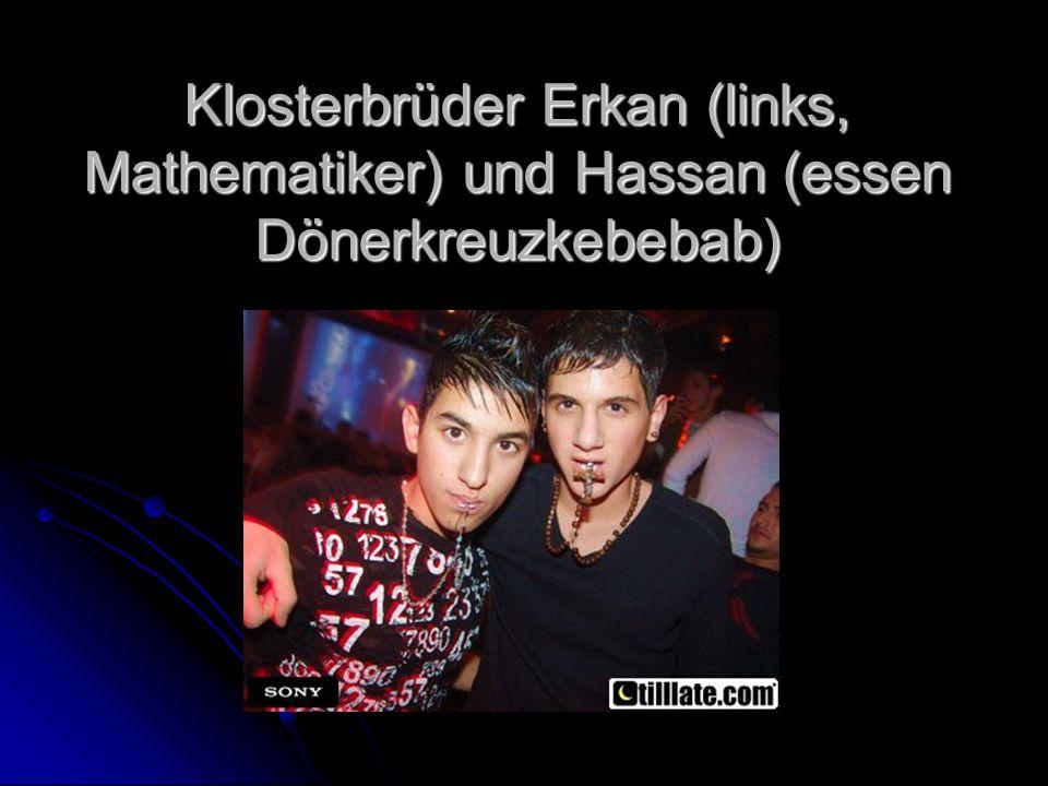 Klosterbrüder Erkan (links, Mathematiker) und Hassan (essen Dönerkreuzkebebab)