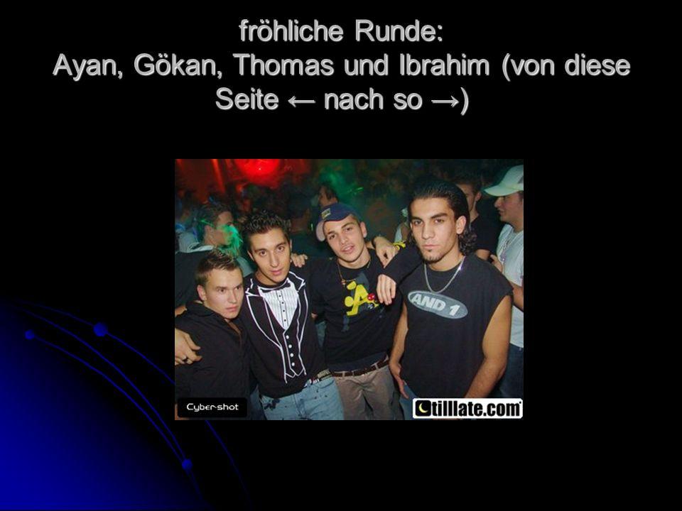 fröhliche Runde: Ayan, Gökan, Thomas und Ibrahim (von diese Seite nach so )