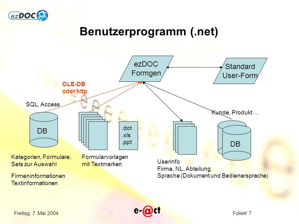 Freitag, 7. Mai 2004Folie#: 7 DB Formularvorlagen mit Textmarken ezDOC Formgen.dot.xls.ppt SQL, Access Userinfo Firma, NL, Abteilung Sprache (Dokument