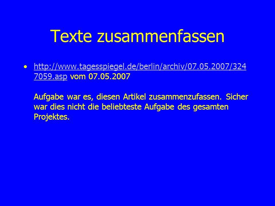 Texte zusammenfassen http://www.tagesspiegel.de/berlin/archiv/07.05.2007/324 7059.asp vom 07.05.2007 Aufgabe war es, diesen Artikel zusammenzufassen.