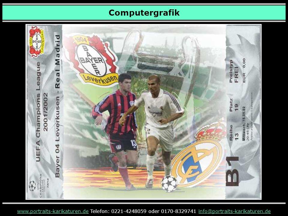 Computergrafik www.portraits-karikaturen.dewww.portraits-karikaturen.de Telefon: 0221-4248059 oder 0170-8329741 info@portraits-karikaturen.deinfo@port