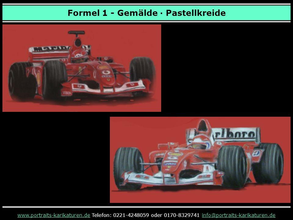 Formel 1 - Gemälde · Pastellkreide www.portraits-karikaturen.dewww.portraits-karikaturen.de Telefon: 0221-4248059 oder 0170-8329741 info@portraits-karikaturen.deinfo@portraits-karikaturen.de
