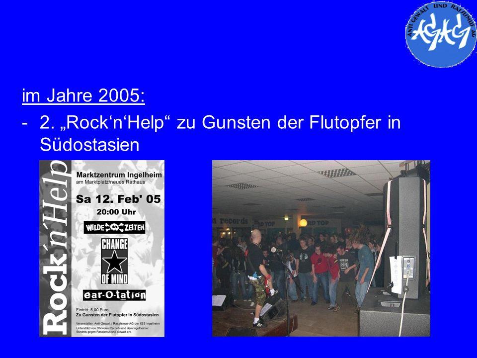 im Jahre 2005: -2. RocknHelp zu Gunsten der Flutopfer in Südostasien