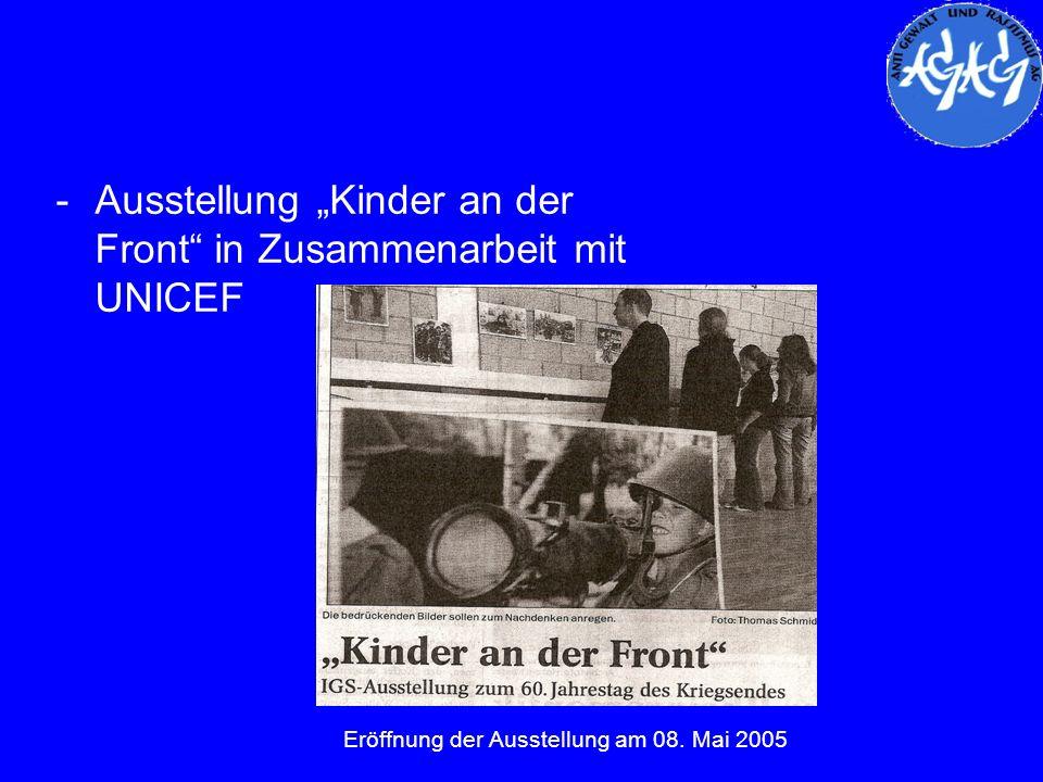 -Ausstellung Kinder an der Front in Zusammenarbeit mit UNICEF Eröffnung der Ausstellung am 08. Mai 2005