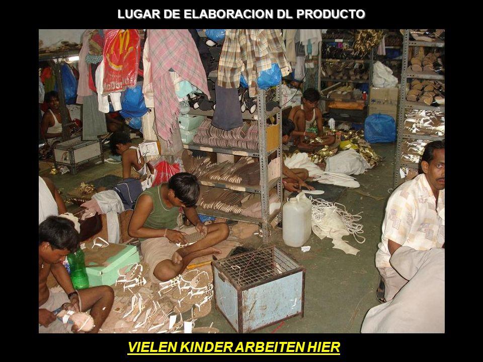 LUGAR DE ELABORACION DL PRODUCTO VIELEN KINDER ARBEITEN HIER