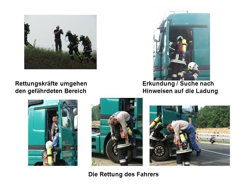 Rettungskräfte umgehen den gefährdeten Bereich Erkundung / Suche nach Hinweisen auf die Ladung Die Rettung des Fahrers