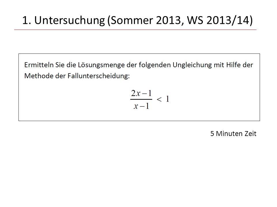 1. Untersuchung (Sommer 2013, WS 2013/14) 5 Minuten Zeit
